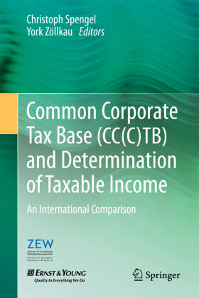 Spengel / Zöllkau | Common Corporate Tax Base (CC(C)TB) and Determination of Taxable Income | Buch | sack.de