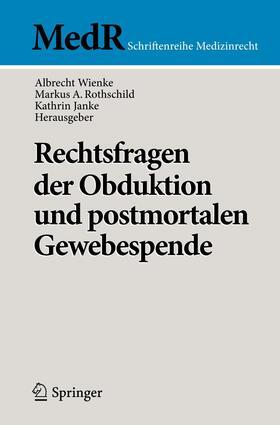 Wienke / Rothschild / Janke | Rechtsfragen der Obduktion und postmortalen Gewebespende | Buch | sack.de