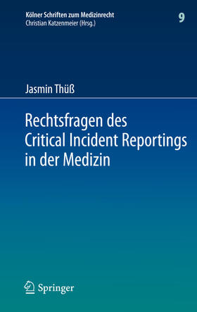 Thüß   Rechtsfragen des Critical Incident Reportings in der Medizin   Buch   sack.de