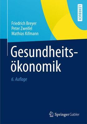Breyer / Kifmann / Zweifel   Gesundheitsökonomik   Buch   sack.de