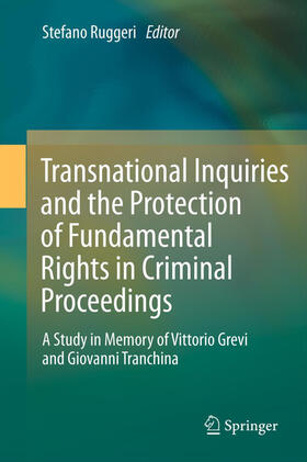 Ruggeri | Transnational Inquiries and the Protection of Fundamental Rights in Criminal Proceedings | Buch | sack.de