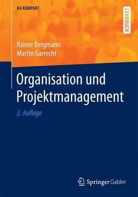 Bergmann / Garrecht   Organisation und Projektmanagement   Buch   sack.de
