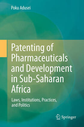 ADUSEI | Patenting of Pharmaceuticals and Development in Sub-Saharan Africa | Buch | sack.de
