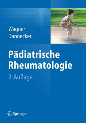 Wagner / Dannecker   Pädiatrische Rheumatologie   Buch   sack.de