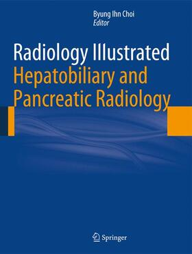 Choi | Radiology Illustrated: Hepatobiliary and Pancreatic Radiology | Buch | sack.de