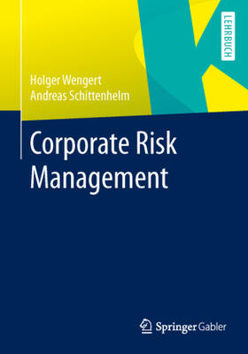 Wengert / Schittenhelm | Corporate Risk Management | Buch | sack.de