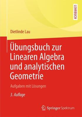 Lau   Übungsbuch zur Linearen Algebra und Analytischen Geometrie   Buch   sack.de