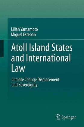 Yamamoto / Esteban | Atoll Island States and International Law | Buch | sack.de