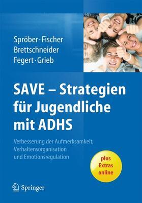 Sproeber / Brettschneider / Fischer | SAVE - Strategien für Jugendliche mit ADHS | Buch | sack.de