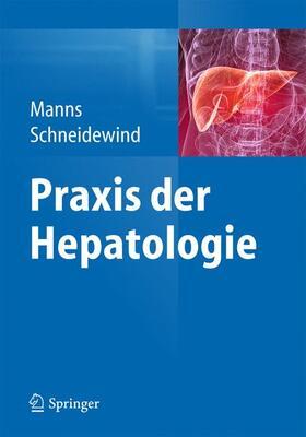 Manns / Schneidewind | Praxis der Hepatologie | Buch | sack.de