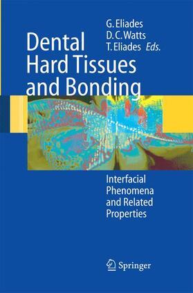 Eliades / Watts / Eliades | Dental Hard Tissues and Bonding | Buch | sack.de