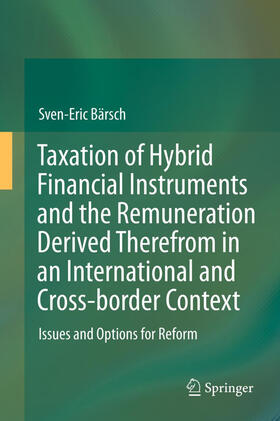 Bärsch | Taxation of Hybrid Financial Instruments and the Remuneration Derived Therefrom in an International and Cross-border Context | Buch | sack.de