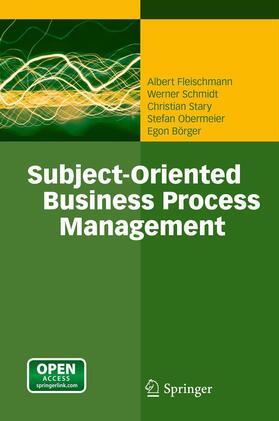 Fleischmann / Schmidt / Stary   Subject-Oriented Business Process Management   Buch   sack.de