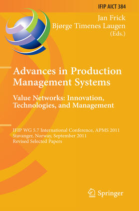 Frick / Laugen | Advances in Production Management Systems. Value Networks: Innovation, Technologies, and Management | Buch | sack.de
