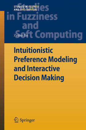 Xu | Intuitionistic Preference Modeling and Interactive Decision Making | Buch | sack.de