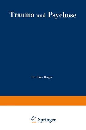 Berger | Trauma und Psychose mit besonderer Berücksichtigung der Unfallbegutachtung | Buch | sack.de