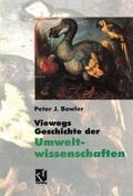 Bowler |  Viewegs Geschichte der Umweltwissenschaften | Buch |  Sack Fachmedien