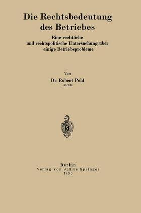 Pohl   Die Rechtsbedeutung des Betriebes   Buch   sack.de
