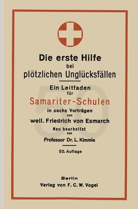 Esmach / Kimmle | Die erste Hilfe bei plötzlichen Unglücksfällen | Buch | sack.de
