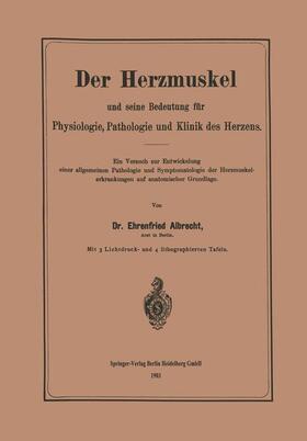 Albrecht   Der Herzmuskel und seine Bedeutung für Physiologie, Pathologie und Klinik des Herzens   Buch   sack.de