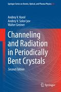 Korol / Greiner / Solov'yov Channeling and Radiation in Periodically Bent Crystals | Sack Fachmedien