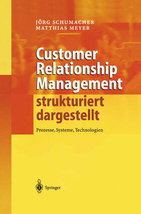 Schumacher / Meyer | Customer Relationship Management strukturiert dargestellt | Buch | sack.de