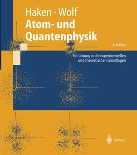 Wolf / Haken   Atom- und Quantenphysik   Buch   sack.de