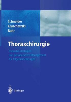 Schneider / Kruschewski / Buhr | Thoraxchirurgie | Buch | sack.de