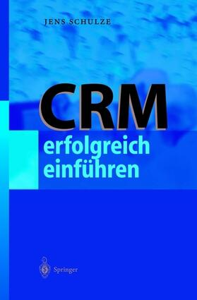 Schulze | CRM erfolgreich einführen | Buch | sack.de