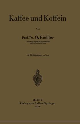 Eichler | Kaffee und Koffein | Buch | sack.de