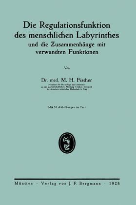 Fischer   Die Regulationsfunktion des menschlichen Labyrinthes und die Zusammenhänge mit verwandten Funktionen   Buch   sack.de