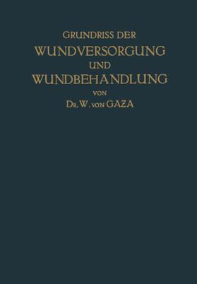 Gaza | Grundriss der Wundversorgung und Wundbehandlung | Buch | sack.de