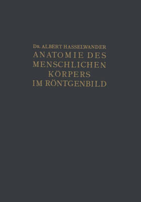 Hasselwander   Atlas der Anatomie des Menschlichen Körpers im Röntgenbild   Buch   sack.de