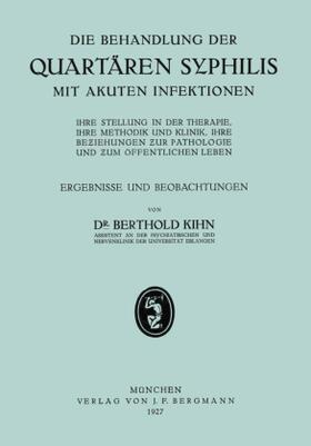 Kihn | Die Behandlung der Quartären Syphilis mit Akuten Infektionen | Buch | sack.de