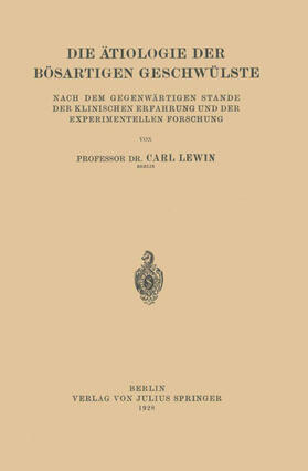 Lewin | Die Ätiologie der Bösartigen Geschwülste | Buch | sack.de