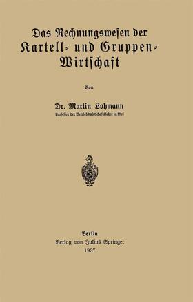 Lohmann | Das Rechnungswesen der Kartell- und Gruppen-Wirtschaft | Buch | sack.de