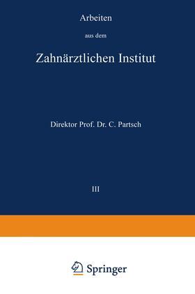 Partsch | Arbeiten aus dem Zahnärztlichen Institut der Universität Breslau | Buch | sack.de