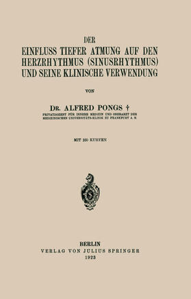 Pongs | Der Einfluss Tiefer Atmung auf den Herzrhythmus (Sinusrhythmus) und Seine Klinische Verwendung | Buch | sack.de