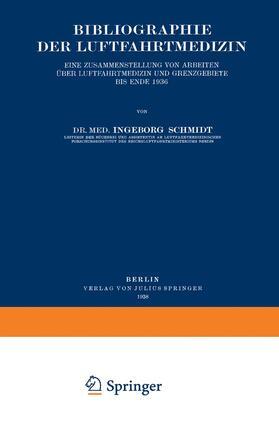 Schmidt | Bibliographie der Luftfahrtmedizin | Buch | sack.de