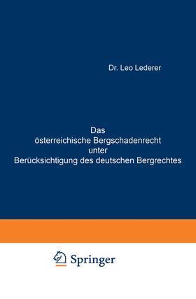 Lederer | Das österreichische Bergschadenrecht unter Berücksichtigung des deutschen Bergrechtes | Buch | sack.de