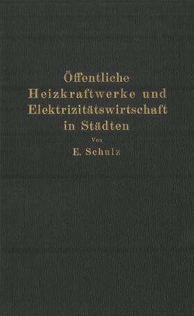 Schulz | Öffentliche Heizkraftwerke und Elektrizitätswirtschaft in Städten | Buch | sack.de