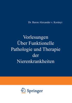 Koraanyi   Vorlesungen Über Funktionelle Pathologie und Therapie der Nierenkrankheiten   Buch   sack.de
