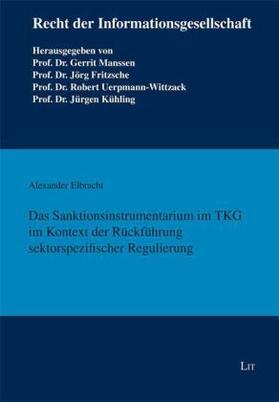 Elbracht | Das Sanktionsinstrumentarium im TKG im Kontext der Rückführung sektorspezifischer Regulierung | Buch | sack.de