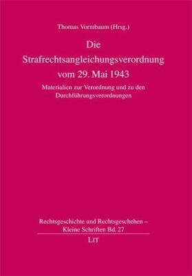 Vormbaumn   Die Strafrechtsangleichungsverordnung vom 29. Mai 1943   Buch   sack.de