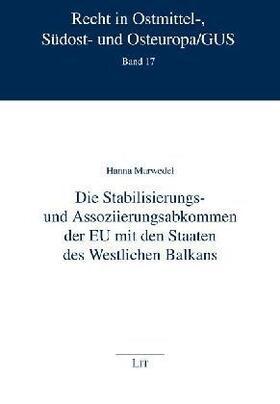 Marwedel | Die Stabilisierungs- und Assoziierungsabkommen der EU mit den Staaten des Westlichen Balkans | Buch | sack.de