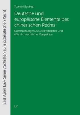 Bu | Deutsche und europäische Elemente des chinesischen Rechts | Buch | sack.de
