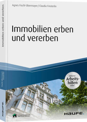 Finsterlin / Fischl-Obermayer   Immobilien erben und vererben - inklusive Arbeitshilfen online   Buch   sack.de