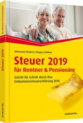 Dittmann / Haderer / Happe | Steuer 2019 für Rentner und Pensionäre | Buch | sack.de