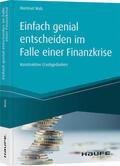 Walz Einfach genial entscheiden im Falle einer Finanzkrise | Sack Fachmedien