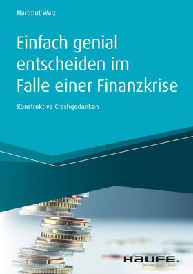 Walz | Einfach genial entscheiden im Falle einer Finanzkrise | E-Book | sack.de